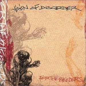 <i>For the Bleeders</i> album by Vision of Disorder