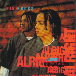Alright (Kris Kross song) 1993 single by Kris Kross and Super Cat