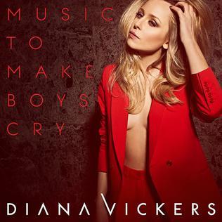 <i>Music to Make Boys Cry</i> 2013 studio album by Diana Vickers