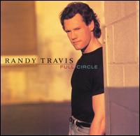 <i>Full Circle</i> (Randy Travis album) album by Randy Travis