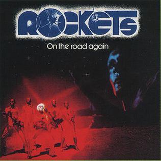 <i>On the Road Again</i> (Rockets album) 1978 studio album by Rockets