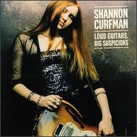 Shannon Curfman - Loud Guitars, Big Suspicions.jpg