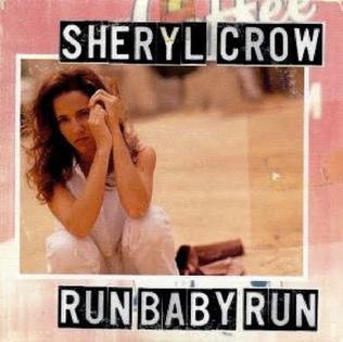Run Baby Run (Sheryl Crow song) 1993 song by Sheryl Crowl