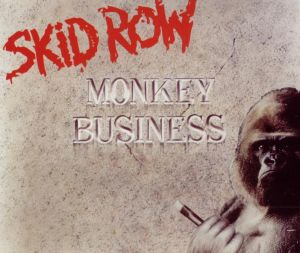 Monkey Business (Skid Row song) song by Skid Row