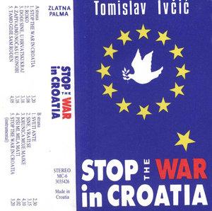Stop the War in Croatia 1991 single by Tomislav Ivčić