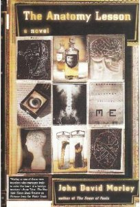 <i>The Anatomy Lesson</i> (Morley novel) book by John David Morley