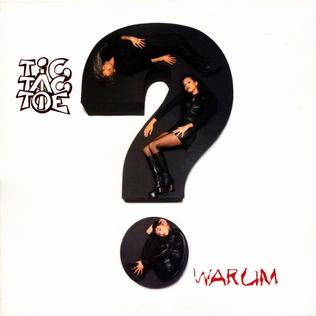 Warum? 1997 single by Tic Tac Toe