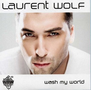 Wash My World song by Laurent Wolf