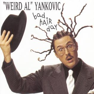 "<i>Bad Hair Day</i> 1996 album by ""Weird Al"" Yankovic"