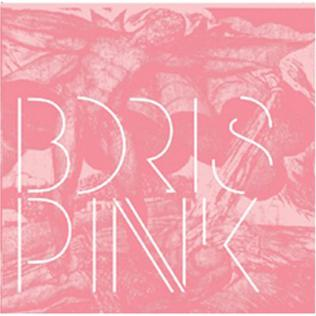 <i>Pink</i> (Boris album) 2005 studio album by Boris