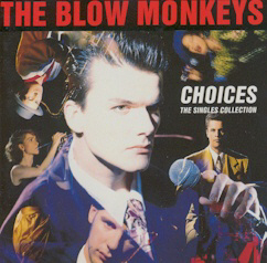 <i>Choices – The Singles Collection</i> 1989 greatest hits album by The Blow Monkeys