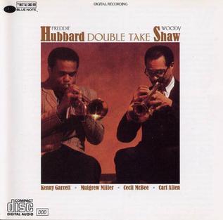 <i>Double Take</i> (Freddie Hubbard and Woody Shaw album) 1985 studio album by Freddie Hubbard & Woody Shaw