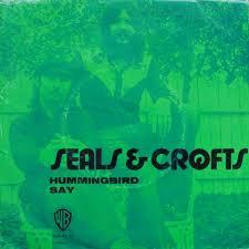 Hummingbird (Seals and Crofts song) 1973 single by Seals and Crofts