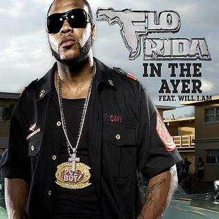 In the Ayer 2008 single by Flo Rida