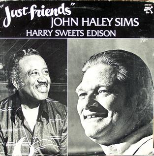 <i>Just Friends</i> (Zoot Sims and Harry Edison album) 1980 studio album by John Haley Sims and Harry Sweets Edison