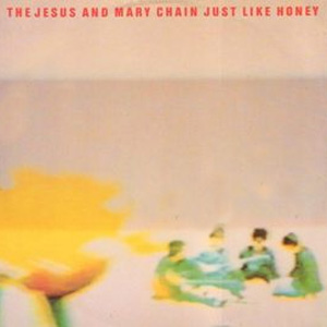 Just Like Honey 1985 single by The Jesus and Mary Chain