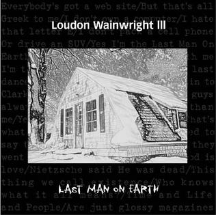 <i>Last Man on Earth</i> (album) 2001 studio album by Loudon Wainwright III