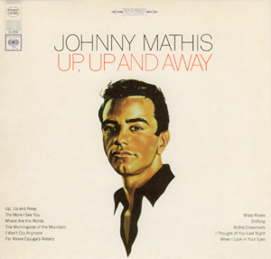 <i>Up, Up and Away</i> (Johnny Mathis album) 1967 studio album by Johnny Mathis