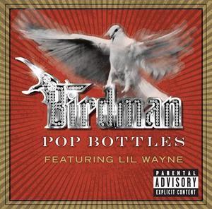 Birdman – Pop Bottles Lyrics   Genius Lyrics