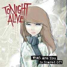 <i>What Are You So Scared Of?</i> 2011 studio album by Tonight Alive