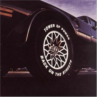 <i>Back on the Streets</i> (Tower of Power album) 1979 studio album by Tower Of Power