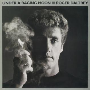 <i>Under a Raging Moon</i> (album) album by Roger Daltrey