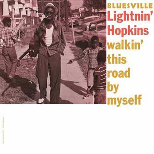 <i>Walkin This Road by Myself</i> 1962 studio album by Lightnin Hopkins