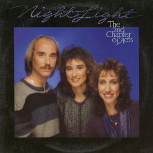 <i>Night Light</i> (2nd Chapter of Acts album) 1985 studio album by 2nd Chapter of Acts