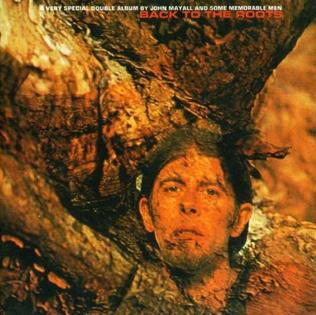 <i>Back to the Roots</i> (John Mayall album) 1971 studio album by John Mayall