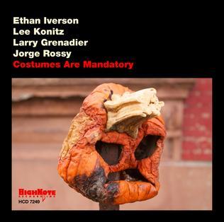 <i>Costumes Are Mandatory</i> 2013 studio album by Ethan Iverson, Lee Konitz, Larry Grenadier and Jorge Rossy