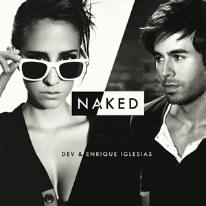 Naked (Dev and Enrique Iglesias song) song recorded by Dev and Enrique Iglesias