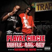Duffle Bag Boy single by Lil Wayne and Playaz Circle