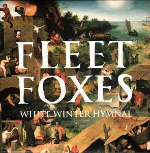 Fleet Foxes White Winter Hymnal