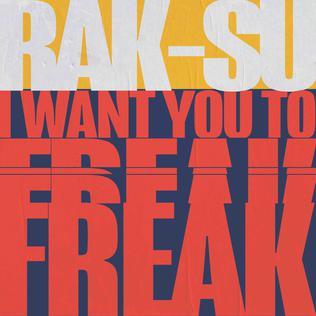 I Want You to Freak 2018 single by Rak-Su