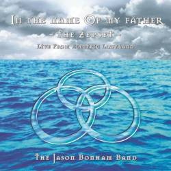 <i>In the Name of My Father – The Zepset – Live from Electric Ladyland</i> 1997 studio album by The Jason Bonham Band