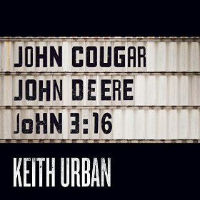 Keith Urban — John Cougar, John Deere, John 3:16 (studio acapella)