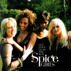 Let Love Lead the Way 2000 single by Spice Girls