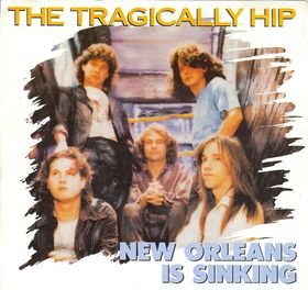 New Orleans Is Sinking 1989 song performed by The Tragically Hip
