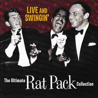 <i>The Ultimate Rat Pack Collection: Live & Swingin</i> 2003 compilation album by Frank Sinatra, Dean Martin, Sammy Davis, Jr.