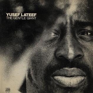 <i>The Gentle Giant</i> 1972 studio album by Yusef Lateef