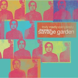 <i>Truly Madly Completely: The Best of Savage Garden</i> 2005 greatest hits album by Savage Garden