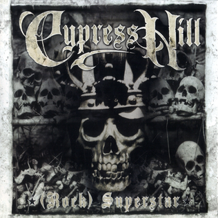(Rock) Superstar 2000 song performed by Cypress Hill