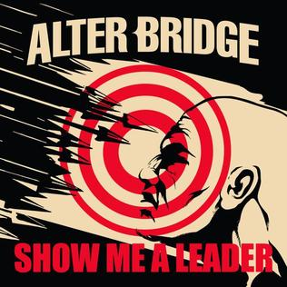 Show Me a Leader 2016 single by Alter Bridge