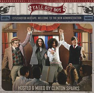 <i>Welcome to the New Administration</i> 2008 mixtape by Fall Out Boy