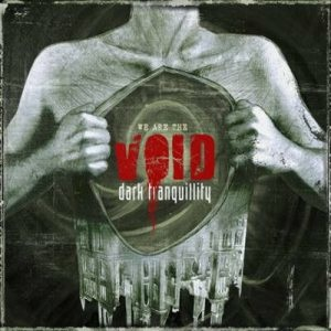 Risultati immagini per dark tranquillity we are the void