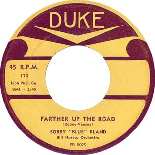 "Farther Up the Road Blues standard first recorded by Bobby ""Blue"" Bland"