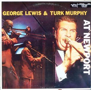 George Lewis Amp Turk Murphy At Newport Wikipedia
