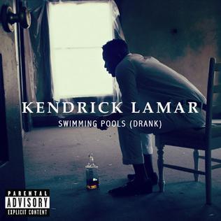Swimming Pools (Drank) 2012 single by Kendrick Lamar