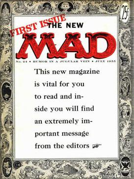 "With issue 24 (July 1955), Mad switched to a magazine format. The ""extremely important message"" was ""Please buy this magazine!"""