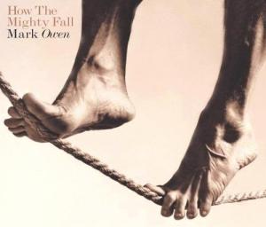 <i>How the Mighty Fall</i> 2005 studio album by Mark Owen